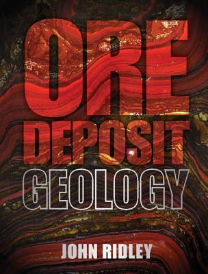 Ore Deposit Geology By Ridley, John
