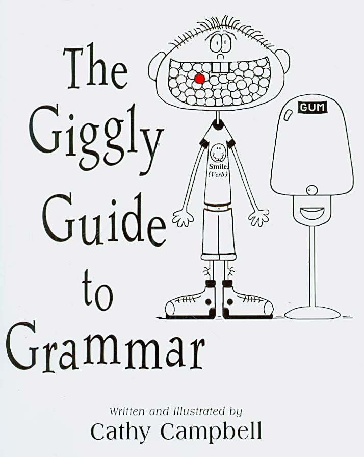 The Giggly Guide to Grammar By Campbell, Cathy/ Campbell, Cathy (ILT)